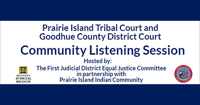 Prairie Island Tribal Court and Goodhue County District Court to hold Community Listening Session